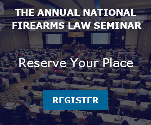 Annual National Firearms Law Seminar Registration